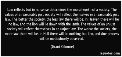 quote-law-reflects-but-in-no-sense-determines-the-moral-worth-of-a-society-the-values-of-a-reasonably-grant-gilmore-306304